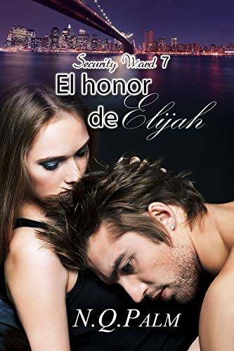 El honor de Elijah (Security Ward nº 7)