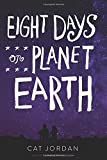 Eight Days on Planet Earth