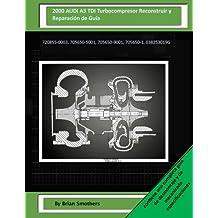 2000 AUDI A3 TDI Turbocompresor Reconstruir y Reparación de Guía: 720855-0003, 705650-5001, 705650-9001, 705650-1, 038253019G