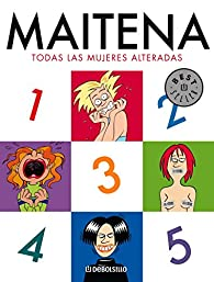 Todas las mujeres alteradas par Maitena