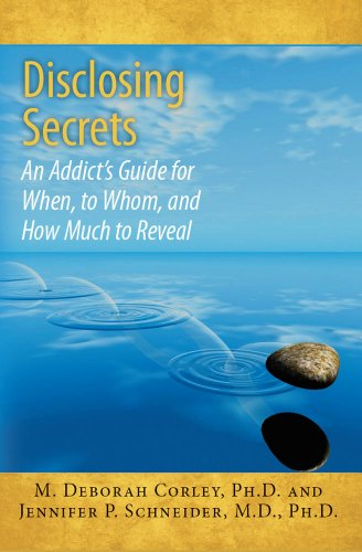 Disclosing Secrets: An Addict's Guide for When, to Whom, and How Much to Reveal (English Edition)