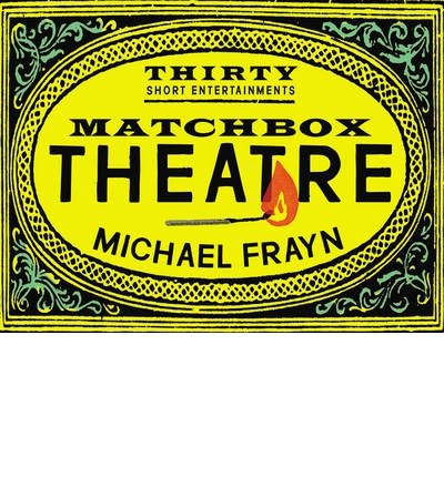 matchbox-theatre-thirty-short-entertainments-author-michael-frayn-published-on-october-2014