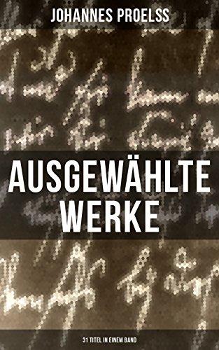 Ausgewählte Werke (31 Titel in einem Band): Prosa und Lyrik: Katastrophen, Scheffel, Die neue Zeit, Durchs Fegefeuer zum Paradies, In der Schutzhütte, ... August Junkermann als Reuter-Darsteller...