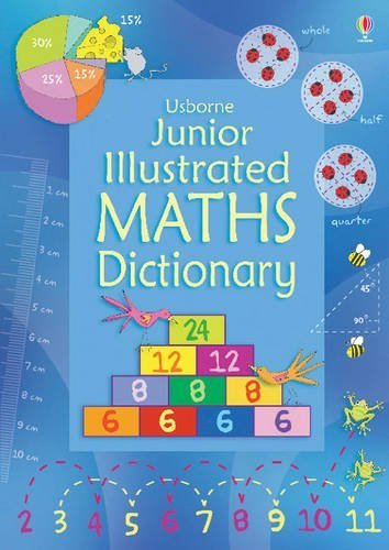 Junior Illustrated Maths Dictionary (Usborne Dictionaries) by Tori Large, Kirsteen Rogers on 01/07/2012 New edition