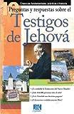 10 Preguntas y Respuestas Sobre los Testigos de Jehova: Creencias Fundamentales, Practicas e Historia