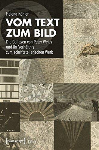 Vom Text zum Bild: Die Collagen von Peter Weiss und ihr Verhältnis zum schriftstellerischen Werk (Lettre)