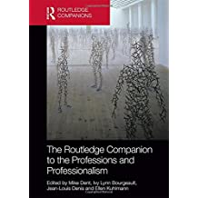 The Routledge Companion to the Professions and Professionalism (Routledge Companions in Business, Management and Accounting)