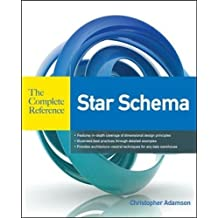 Star Schema - The Complete Reference