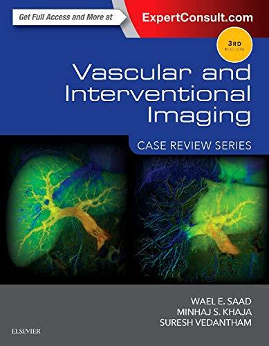 Vascular and Interventional Imaging: Case Review Series, 3e por Wael E. Saad MBBCh  FSIR
