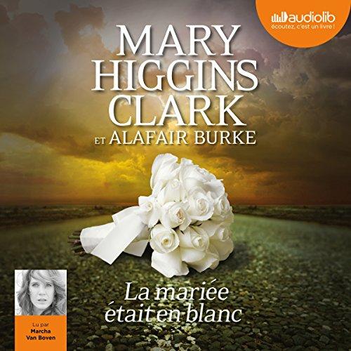 La mariée était en blanc: Laurie Moran 2 par Mary Higgins Clark
