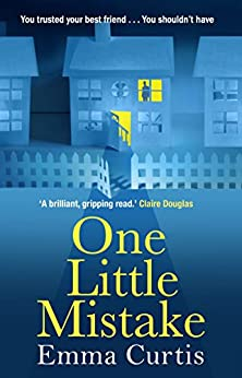 One Little Mistake: The gripping eBook bestseller by [Curtis, Emma]