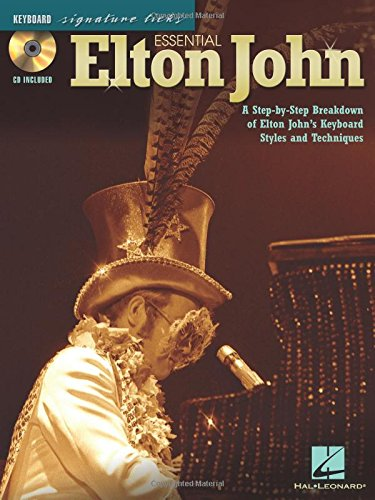 Essential Elton John Keyboard Signature Licks Kbd Book/Cd: A Step-by-step Breakdown of...