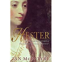Hester: the Remarkable Life of Dr. Johnson's 'Dear Mistress' by Ian McIntyre (2008-11-06)