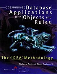 Designing Database Applications with Objects and Rules: The IDEA Methodology (Series on Database Systems and Applications) by Stefano Ceri (1997-07-10)