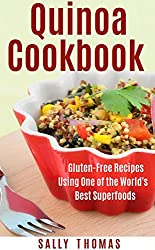 Quick & Easy Quinoa Cookbook: Gluten-Free Recipes Using One of the World's Best Superfoods (English Edition)