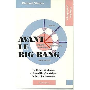 Avant le big bang : la relativité absolue et le modèle géométrique de la genèse du monde