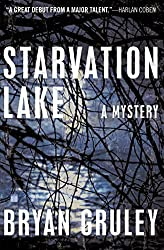 Starvation Lake: A Mystery by Bryan Gruley (2009-03-03)
