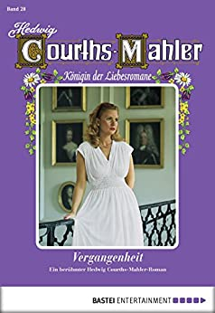 Hedwig Courths-Mahler - Folge 028: Vergangenheit