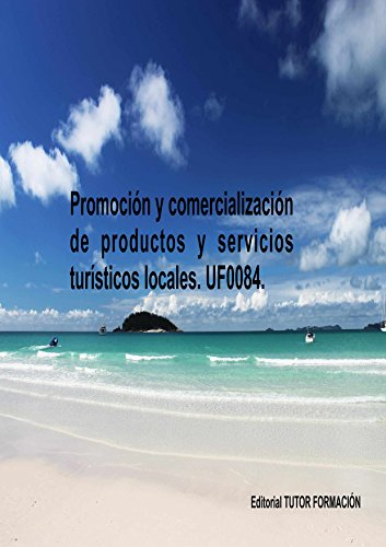 Promoción y comercialización de productos y servicios turísticos locales. UF0084. por Pilar González Molina