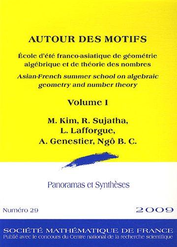 Panoramas et synthèses, N° 29/2009 : Autour des motifs : Ecole d'été franco-asiatique de géométrie algébrique et de théorie des nombres Volume 1