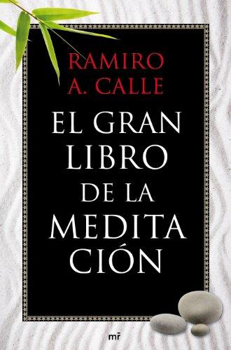 El gran libro de la meditación (MR Prácticos) por Ramiro A. Calle