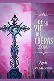 Telecharger Livres DE LA VIE AU TREPAS COM (PDF,EPUB,MOBI) gratuits en Francaise