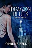 Dragon Blues (Immortal Dragons Book 1) by Ophelia Bell