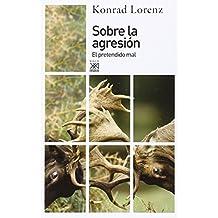 Sobre la agresión: El pretendido mal (Siglo XXI de España General)