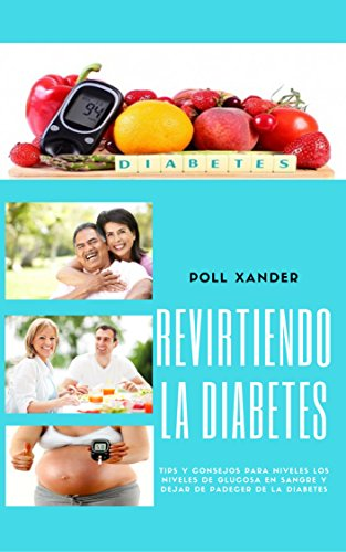 revirtiendo la diabetes en 30 dias en