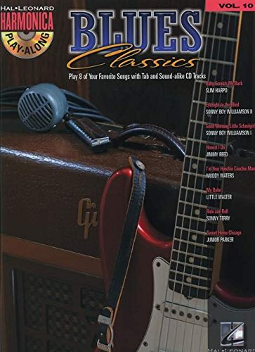 Harmonica Play-Along Volume 10: Blues Classics por Hal Leonard Publishing Corporation