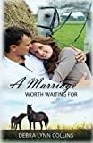 A Marriage Worth Waiting For: Volume 2 (The Alabama Brides)