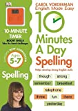 10 Minutes A Day Spelling Ages 5-7 Key Stage 1 (Made Easy Workbooks)