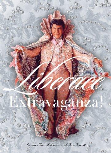 Liberace Extravaganza! (English Edition) (Performance Kunst Kostüme)