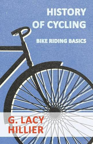 History of Cycling - Bike Riding Basics por G. Lacy Hillier