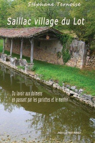 Saillac village du Lot: Du lavoir aux dolmens en passant par les gariottes et le menhir