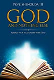 God and Nothing Else: Spiritual Christian inspiration that leads to a healing transformation for your relationship with God, Book for Man, Women and The ... With God (The 5 Love Languages 2)