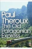 Image de The Old Patagonian Express: By Train Through the Americas