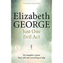 Just One Evil Act: An Inspector Lynley Novel: 15 by Elizabeth George (2014-04-10)