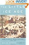 The Little Ice Age: How Climate Made...