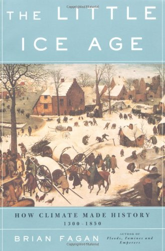 The Little Ice Age: How Climate Made History 1300-1850 por Brian Fagan