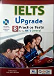 IELTS UPGRADE - 8 PRACTICE SETS FOR IELTS GENERAL WITH CD