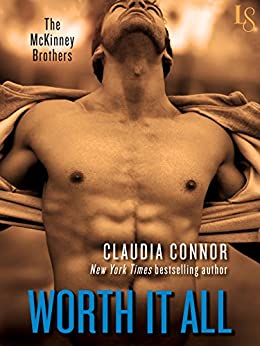 Worth It All: A McKinney Brothers Novel (The McKinney Brothers) by [Connor, Claudia]
