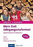Mein Ziel: Jahrgangsstufentest: Gymnasium Bayern Englisch 6. Schuljahr