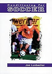 Conditioning for Soccer by Joe Luxbacher (1998-05-11)