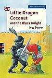 Little Dragon Coconut and the Black Knight (Taschenbücher, Band 1)