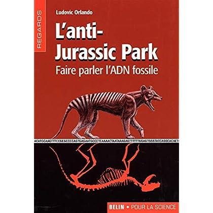L'anti-Jurassic Park : Faire parler l'ADN fossile