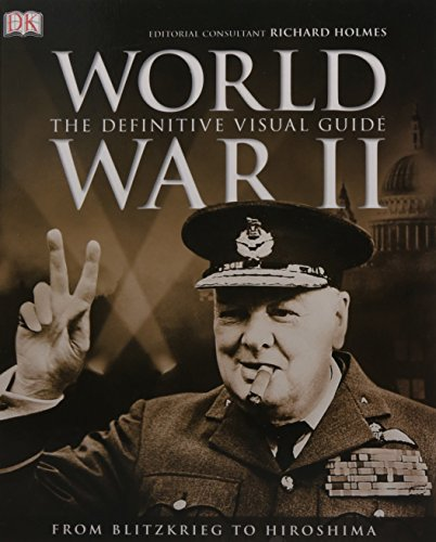World War II: The Definitive Visual Guide (Dk)