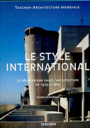 Le style international - Le modernisme dans l'architecture de 1925 à 1965 par Hasa-Uddin Khan