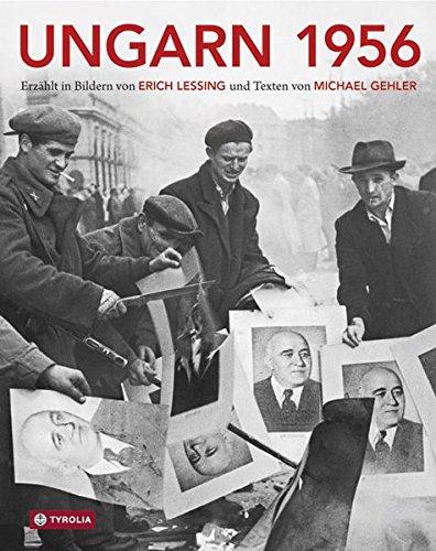 Ungarn 1956: Aufstand, Revolution und Freiheitskampf in einem geteilten Europa