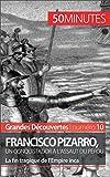 Francisco Pizarro, un conquistador à l'assaut du Pérou: La fin tragique de l'Empire inca (Grandes Découvertes t. 10)